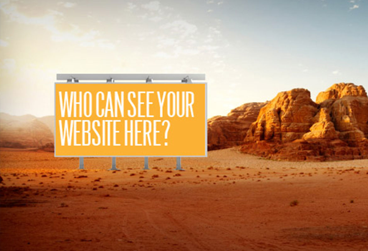 IS YOUR WEBSITE A BILLBOARD IN THE DESERT?